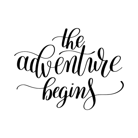 writting: the adventure begins handwritten positive inspirational quote brush typography to printable wall art, photo album design, home decor or greeting card, modern calligraphy illustration Illustration
