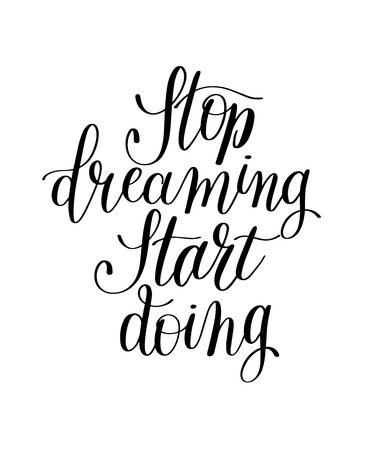 soul food: stop dreaming start doing hand lettering positive motivational quote to printable wall art, poster, greeting card, t-shirt design, calligraphy illustration Illustration