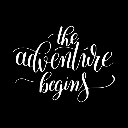 begins: the adventure begins handwritten positive inspirational quote brush typography to printable wall art, home decor or greeting card, modern calligraphy vector illustration