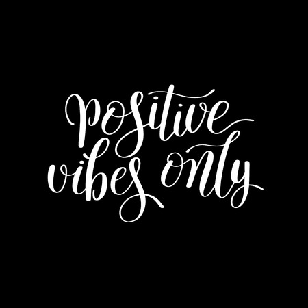 positive vibes only handwritten positive inspirational quote brush typography to printable wall art, photo album, home decor or greeting card, modern motivation calligraphy vector illustration