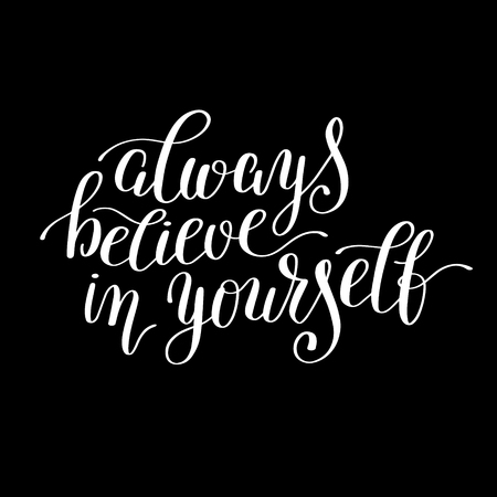 always believe in yourself handwritten positive inspirational quote brush typography to printable wall art, photo album, home decor or greeting card, modern motivation calligraphy vector illustration Illustration