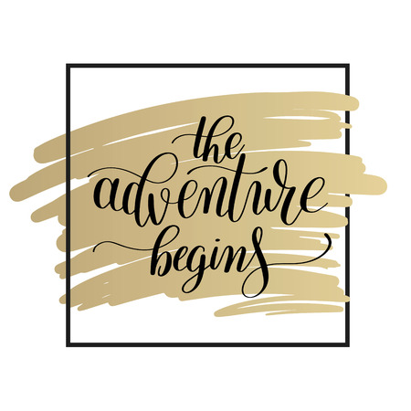 the adventure begins handwritten positive inspirational quote brush typography to printable wall art, home decor or greeting card, modern calligraphy vector illustration