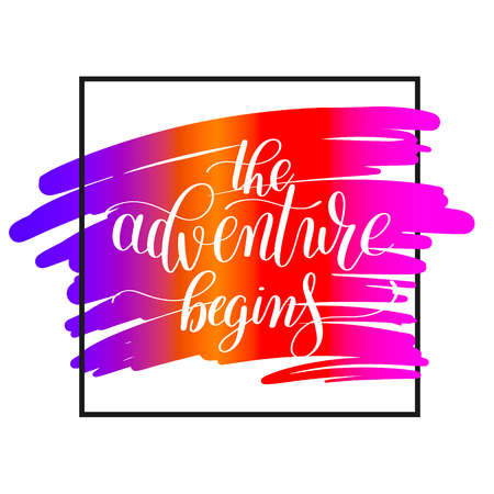 begins: the adventure begins handwritten positive inspirational quote brush typography to printable wall art, home decor or greeting card, modern calligraphy Illustration