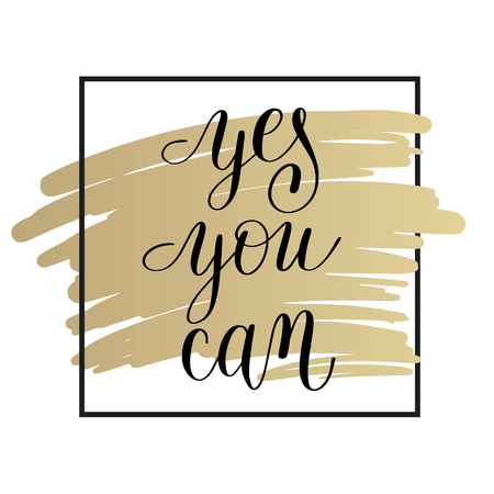 wall decor: yes you can handwritten lettering positive motivational quote on gold to printable wall art, home decor, greeting card, t-shirt design and other, modern calligraphy vector illustration