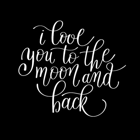 i love you to the moon and back handwritten calligraphy lettering quote to valentines day design greeting card, poster, banner, printable wall art, t-shirt and other, illustration