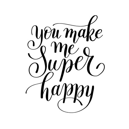make my day: you make me super happy handwritten lettering quote about love to valentines day design or wedding invitation or printable wall art, poster, home decor and other, calligraphy vector illustration