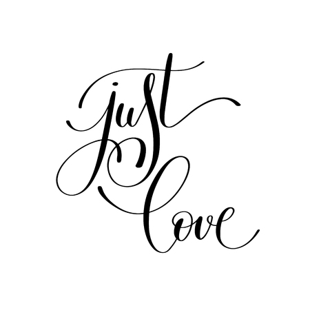 wedding decor: just love handwritten lettering quote about love to valentines day design or wedding invitation or printable wall art, poster, home decor and other, calligraphy illustration