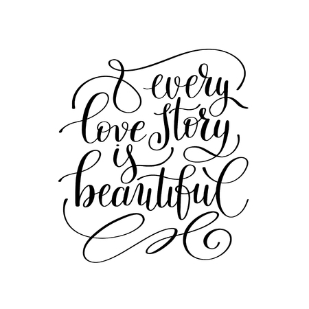 motto: every love story is beautiful handwritten lettering quote about love to valentines day design or wedding invitation or printable wall art, poster, home decor and other, calligraphy illustration