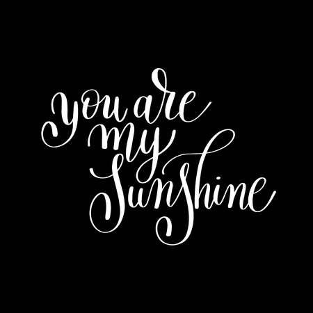about you: you are my sunshine handwritten lettering quote about love to valentines day design or wedding invitation or printable wall art, poster, home decor and other, calligraphy illustration