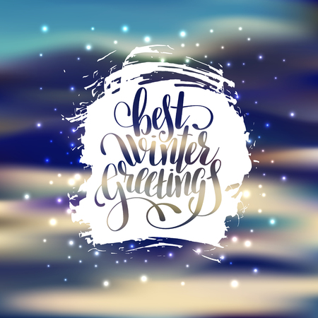 lighten: hand lettering written best winter greetings holiday quote on blur landscape background with lighten effect, typography banner with brush script, greeting card