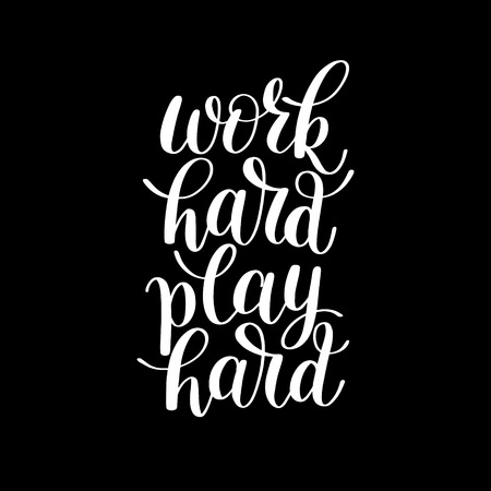Work Hard Play Hard. Motivational Quote. Hand Drawn Text Phrase, Decorative Design in Curly Fonts. Perfect for a Print, Greeting Card or T-Shirt. Isolated on white background