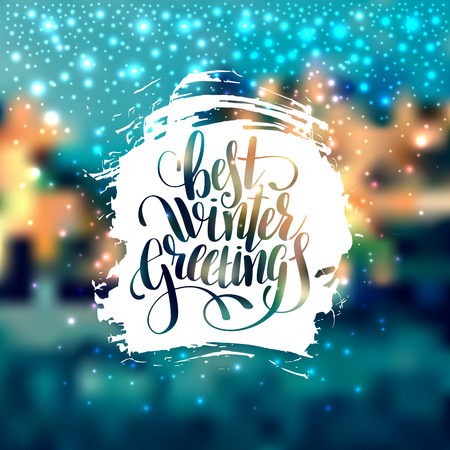 lighten: hand lettering written best winter greetings holiday quote on blur landscape background with lighten effect, typography banner with brush script, greeting card, calligraphy illustration Illustration