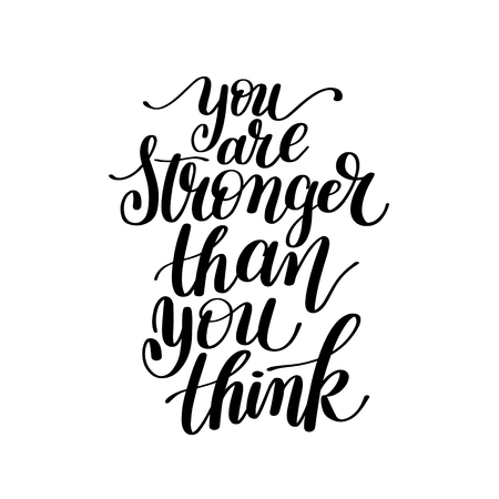 stronger: You Are Stronger Than You Think Vector Text Phrase Image Inspirational Quote - Hand Drawn Writing - Great Expression to Print on a T-Shirt, Paper or a Mug Illustration