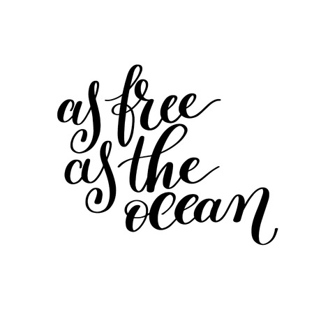 As Free as the Ocean Vector Text Phrase Image, Inspirational Quote - Hand Drawn Writing - Good to Print on a T-Shirt, Paper or a Mug