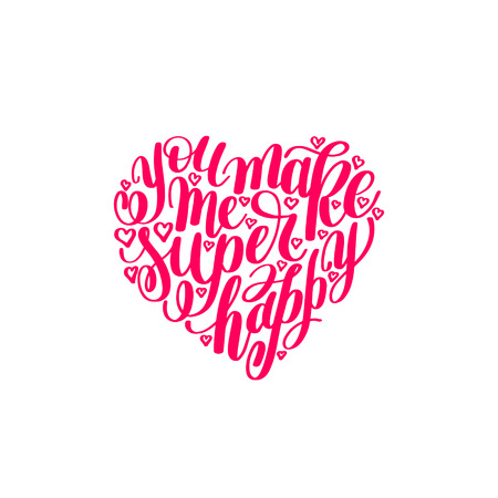 compliments: you make me super happy handwritten lettering quote about love t