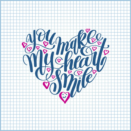 phrases: you make my heart smile handwritten calligraphy lettering quote