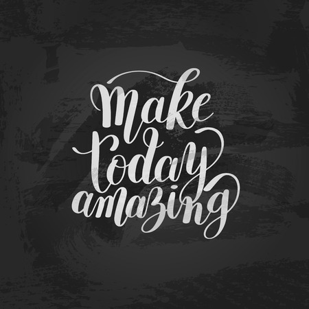 quot: Make today amazing black ink handwritten lettering positive quot