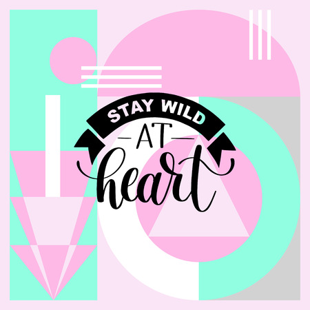 li: Stay wild at heart handwritten lettering positive quote about li Illustration