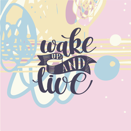 Wake Up and Live. Morning Inspirational Quote Illustration