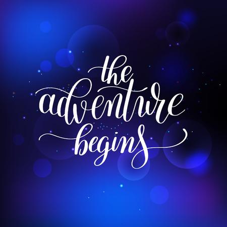 the adventure begins handwritten positive inspirational quote Illustration