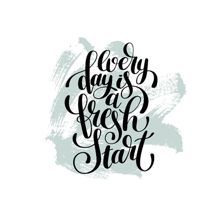 every day is a fresh start handwritten lettering positive quote
