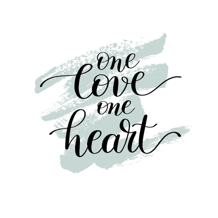 one on one: one love one heart handwritten lettering quote about love to val