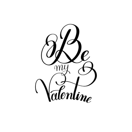 gr: black and white be my Valentine handwritten love lettering to gr