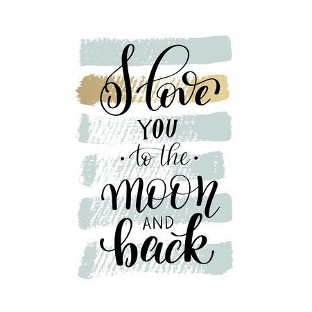i love you to the moon and back handwritten calligraphy letterin Illustration