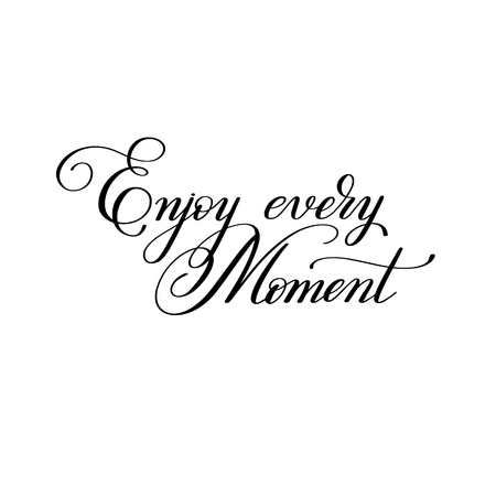 black and white handwriting lettering inscription Enjoy every mo
