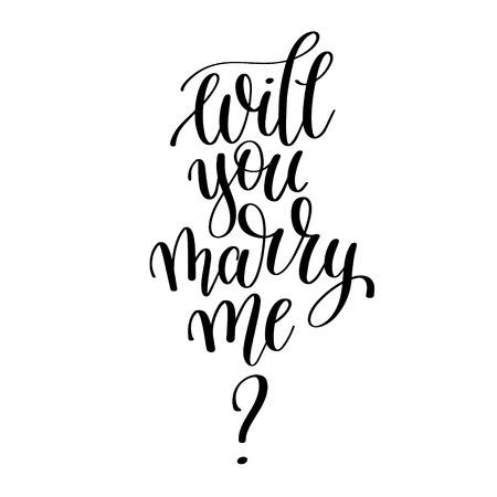 werden Sie mir Schwarz-Weiß-Hand geschrieben Schriftzug Satz heiraten