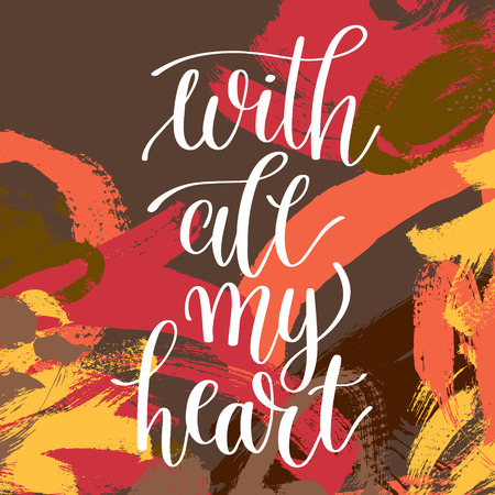 with all my heart hand written lettering phrase Illustration