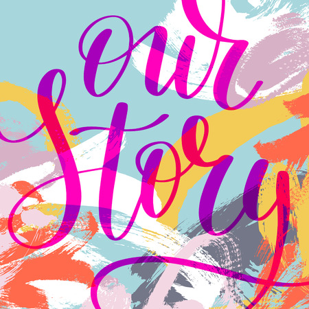our story hand written lettering phrase