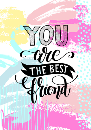 you are the best friend hand written lettering positive quote Vectores