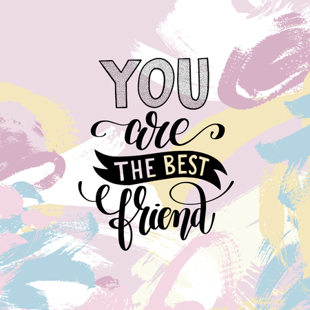 friendliness: you are the best friend hand written lettering positive quote Illustration