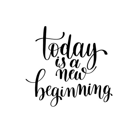 today is a new beginning black and white hand written lettering Illustration