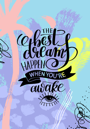 when: the best dreams happen when youre awake