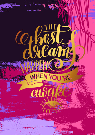 re: the best dreams happen when youre awake