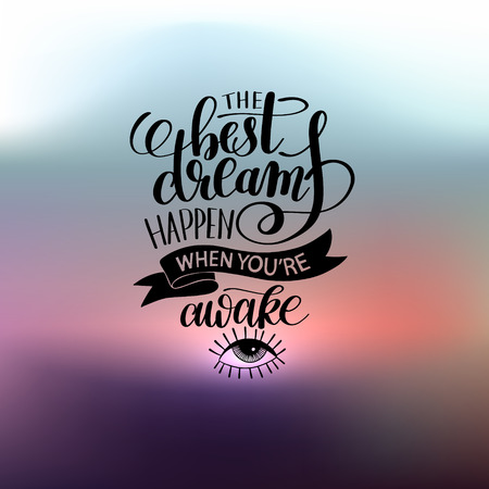 when: the best dreams happen when youre awake hand written lettering Stock Photo