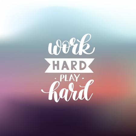 Work Hard Play Hard devis motivational Vecteurs