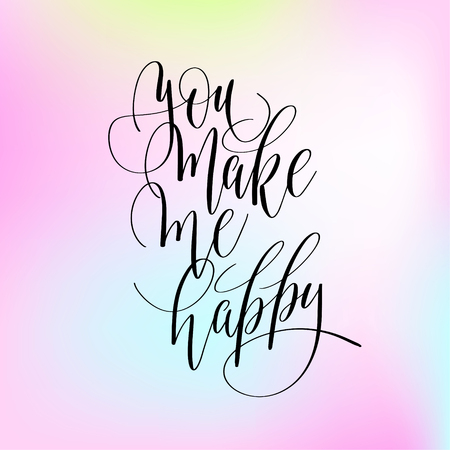you make me happy handwritten lettering positive quote about lov Illustration