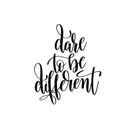 dare to be different black and white hand written lettering Illustration