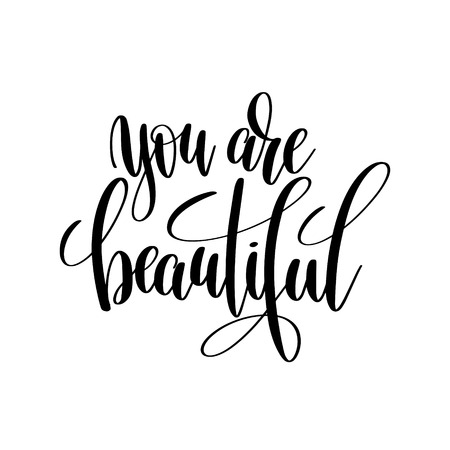 positiv: you are beautiful black and white hand written lettering positiv