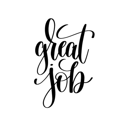 hand job: great job black and white hand written lettering positive quote