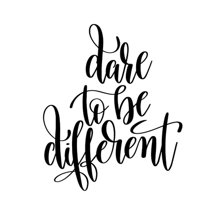 dare to be different black and white handwritten lettering inscr