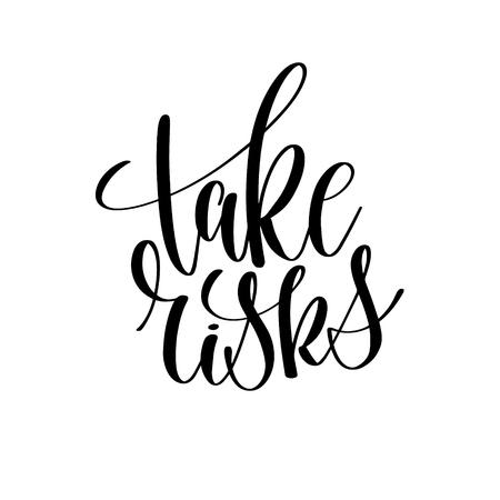 Take risks black and white hand lettering inscription Illustration