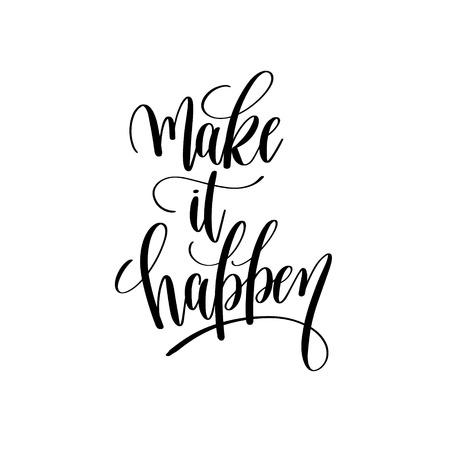 make it happen black and white hand lettering inscription
