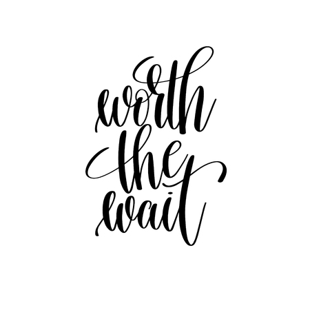 worth the wait black and white hand lettering inscription, wedding positive quote, calligraphy vector illustration 矢量图片