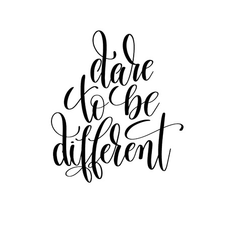 dare to be different black and white hand lettering Illustration