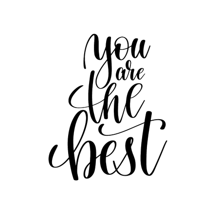 you are the best black and white hand lettering