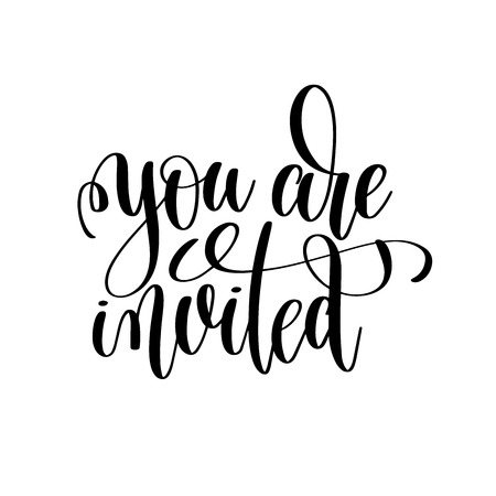 you are invited black and white handwritten lettering Illustration